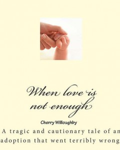 When Love is not Enough - story of adoption